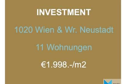 INVESTMENT: 11 Wohnungen im Paket   1020, Wien & Wr. Neustadt   €1.998.-/m2 !