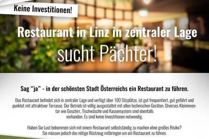 Restaurant in Linz in zentraler Lage sucht Pächter - keine Ablöse - Keine Investition - keine Provision!!!