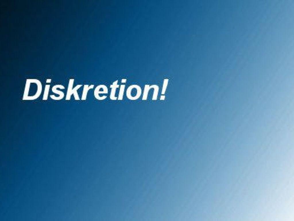 Diskretion!