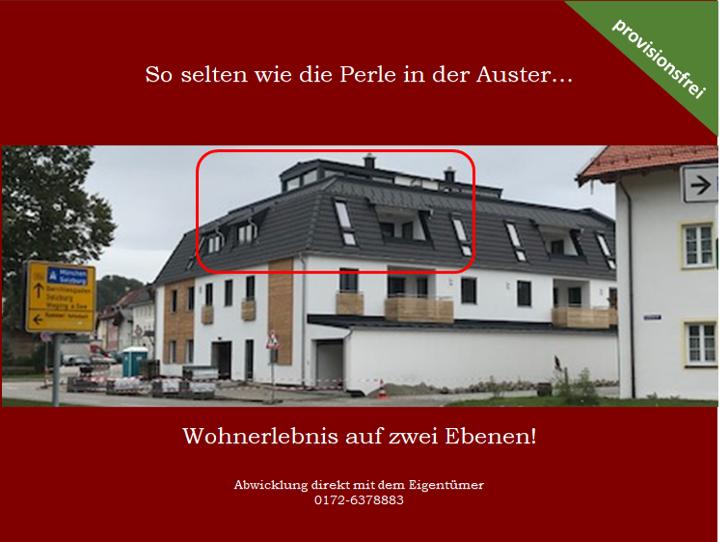 So selten wie die Perle in der Auster... Erstbezug: Wintergarten-Penthousewohnung im Zentrum in Traunstein