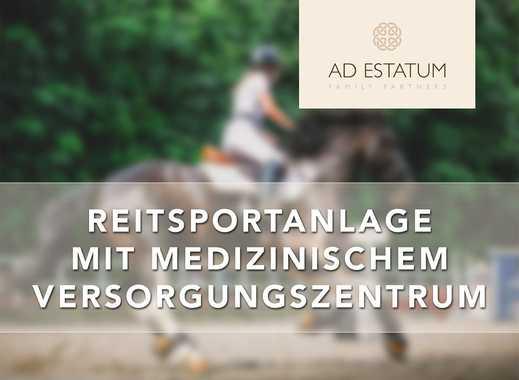 AD ESTATUM – GROSSE REITSPORTANLAGE MIT MODERNSTEM MEDIZINISCHEM VERSORGUNGSZENTRUM