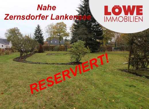 """RESERVIERT!-""""Zernsdorf""""-unmittelbare Nähe zum Zernsdorfer Lankensee!-RESERVIERT!"""
