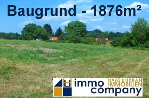 Wunderschöner Baugrund in ruhiger Ortsrandlage - 1876m² / 27.000,- Euro