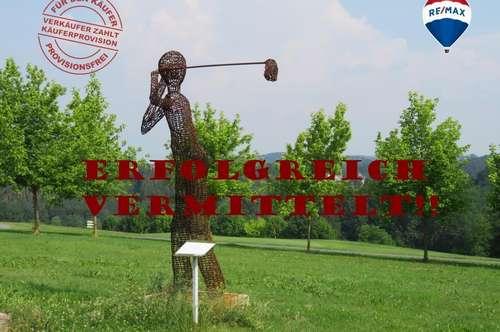 V E R K A U F T - PROV.FREI FÜR DEN KÄUFER  Vierkanter am Golfplatz